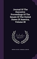 Journal of the Executive Proceedings of the Senate of the United States of America PDF