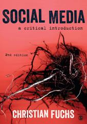 Social Media: A Critical Introduction, Edition 2