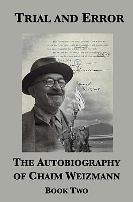 Trial and Error  The Autobiography of Chaim Weizmann