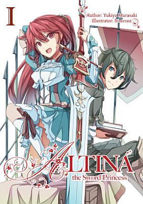 Altina the Sword Princess  Volume 1