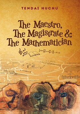 The Maestro  The Magistrate and The Mathematician