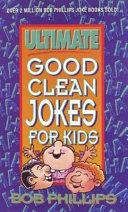 Ultimate Good Clean Jokes for Kids PDF