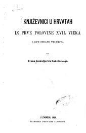 Književnici u Hrvatah iz prve polovine XVII vieka s ove strane Velebita. [With 23 facsimile autographs.]
