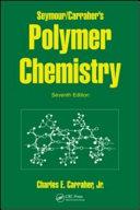 Seymour/Carraher's Polymer Chemistry, Seventh Edition