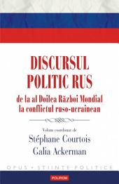 Discursul politic rus: de la al Doilea Război Mondial la conflictul ruso-ucrainean