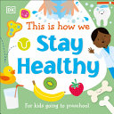 This Is How We: Stay Healthy