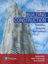 Building Construction: Principles, Materials, & Systems, Edition 3