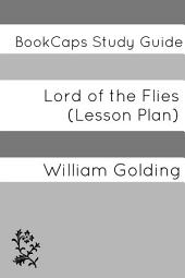 Lord of the Flies (Study Guide): Teacher Lesson Plans