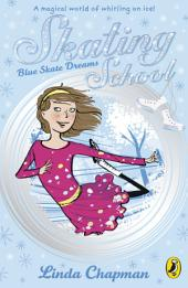 Skating School: Blue Skate Dreams: Blue Skate Dreams