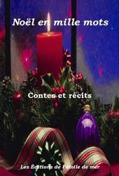Noël en mille mots: Contes et récits