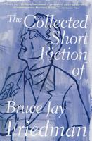 The Collected Short Fiction of Bruce Jay Friedman PDF
