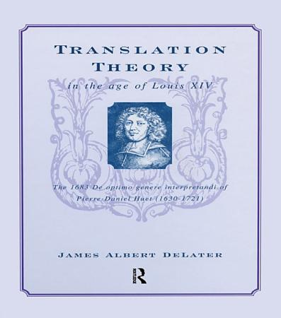Translation Theory in the Age of Louis XIV PDF