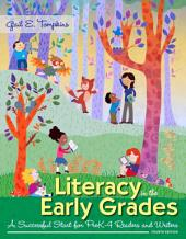 Literacy in the Early Grades: A Successful Start for PreK-4 Readers and Writers, Edition 4
