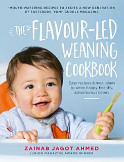 The Flavour led Weaning Cookbook Book