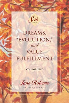 Dreams     Evolution     and Value Fulfillment  Volume Two