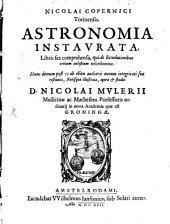 Nicolai Copernici Astronomia instaurata: libris 6 comprehensa, qui de revolutionibus orbium coelestium inscribuntur