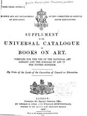 Supplement to the Universal Catalogue of Books on Art: Compiled for the Use of the National Art Library and the Schools of Art in the United Kingdom, Volume 2