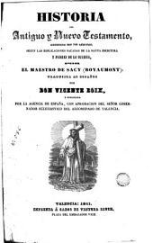 Historia del Antiguo y Nuevo Testamento: adornado con 700 láminas, segun las esplicaciones sacadas de la santa Escritura y padres de la Iglesia