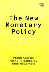 The New Monetary Policy: Implications and Relevance