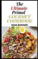 The Ultimate Primal Gourmet Cookbook
