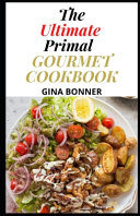 The Ultimate Primal Gourmet Cookbook PDF
