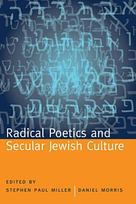 Radical Poetics and Secular Jewish Culture PDF