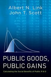Public Goods, Public Gains: Calculating the Social Benefits of Public R&D