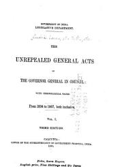 The Unrepealed Central Acts of the Governor General in Council: With Chronological Tables : from 1834 to 1903, Both Inclusive, Volume 1