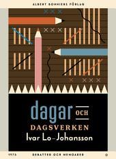 Dagar och dagsverken: Debatter och memoarer