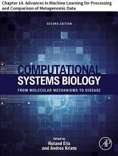 Computational Systems Biology: Chapter 14. Advances in Machine Learning for Processing and Comparison of Metagenomic Data, Edition 2