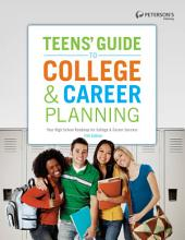 Teens' Guide to College & Career Planning 11th Edition: Edition 11
