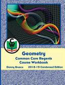 Geometry Common Core Regents Course Workbook Book