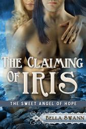 The Claiming of Iris, the Sweet Angel of Hope