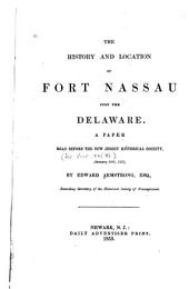 The History of Fort Nassau Upon the Delaware: A Paper Read Before the New Jersey Historical Society, January 20th, 1853