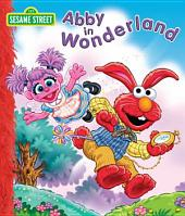 Abby in Wonderland (Sesame Street Series)