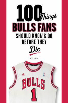 100 Things Bulls Fans Should Know   Do Before They Die PDF