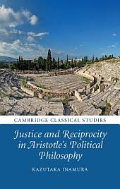 Justice and Reciprocity in Aristotle's Political Philosophy