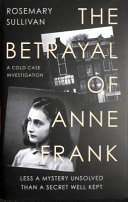 The Betrayal of Anne Frank