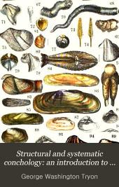 Structural and Systematic Conchology: an Introduction to the Study of the Mollusca...