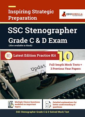 Staff Selection Commission  SSC  Stenographer Grade C and D Entrance Examination 2021   10 Full length Mock tests  Solved    3 Year Previous Paper   Latest Preparation Kit  Vol  1    2021 Edition