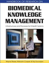 Biomedical Knowledge Management: Infrastructures and Processes for E-Health Systems: Infrastructures and Processes for E-Health Systems