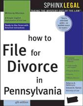 How to File for Divorce in Pennsylvania: Edition 4