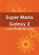Super Mario Galaxy 2 Context Immersion Guide
