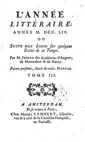L'Année littéraire: ou, suite des lettres sur quelques écrits de ce temps