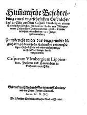 Sum[m]arische Beschreibung eines ungefehrlichen Gesprächs, das zu Cöln zwischen Casparo Ulenbergio, einem Catholischen Priester, und Ioanne Badio von Rödingen, einem Calvinischen Predicanten, den 10 und 11 Aprilis, in diesem jetzlaufenden 1590 Jar gehalten worden