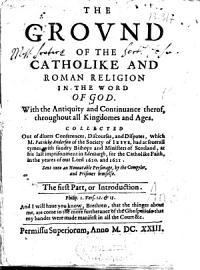 The Ground Of The Catholike And Roman Religion In The Word Of God
