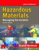 Hazardous Materials  Managing the Incident  Student Workbook  Fourth Edition PDF
