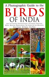 Photographic Guide to the Birds of India: And the Indian Subcontinent, Including Pakistan, Nepal, Bhutanh, Bangladesh, Sri Lanka & the Maldives