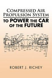 Compressed Air Propulsion System to Power the Car of the Future
