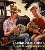 Thomas Hart Benton and the American Sound